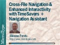 Cross-File Navigation & Enhanced Interactivity with TimeSavers + Navigation Assistant