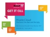 Private cloud, the Good, the Bad and the Ugly