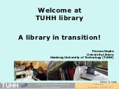 Welcome at TUHH library - A library in transition!