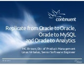 Replicate from Oracle to Oracle, Oracle to MySQL, and Oracle to analytics