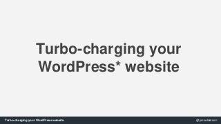 SearchLove London - 'Jono Alderson', Turbocharging your WordPress Website'