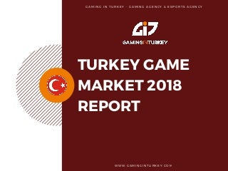Turkey Game Market Report 2018 - Gaming in Turkey Gaming and Esports Agency