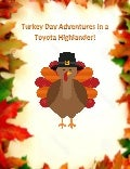 Turkey Day Adventures in a Toyota Highlander!