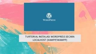 Tutorial instalasi wordpress secara localhost (xampp/wampp)