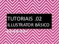 Tutoriais Illustrator - 02