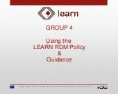LEARN Final Conference: Tutorial Group | Using the LEARN Model RDM Policy