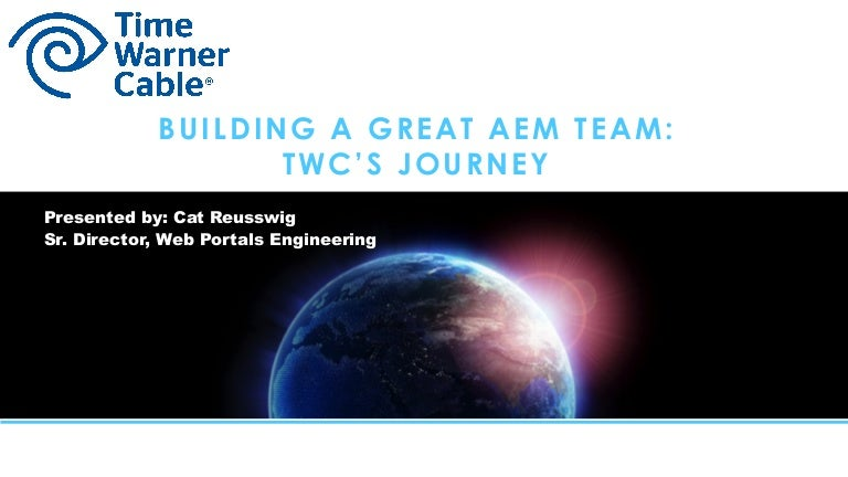 building a great aem team time warner cables journey