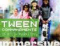 Tween Commandments of Youth Marketing