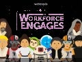 The Workforce Engages