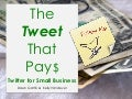 The Tweet that Pays: Twitter and Small Business