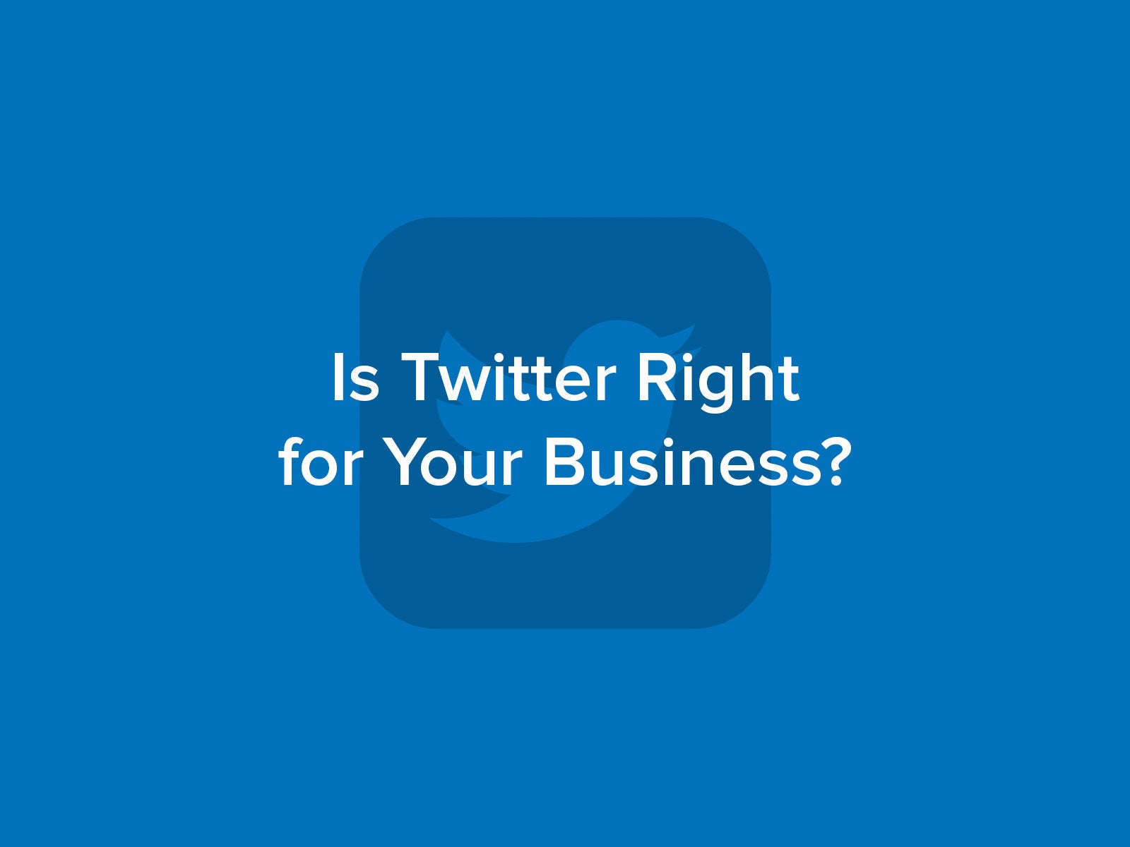Deciding to use Twitter for Business