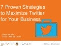 7 Proven Strategies to Maximize Twitter for Your Business