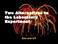 AS Two Alternatives to the Laboratory Experiment AND Answers