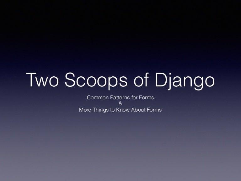 Two Scoops Of Django 1.6 Pdf