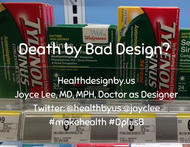 Death by Bad Design