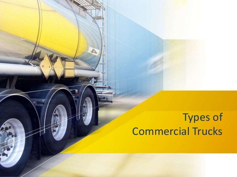 Typesofcommercialtrucks 140207002841 phpapp02 thumbnail 4gcb1391732937 toneelgroepblik Gallery