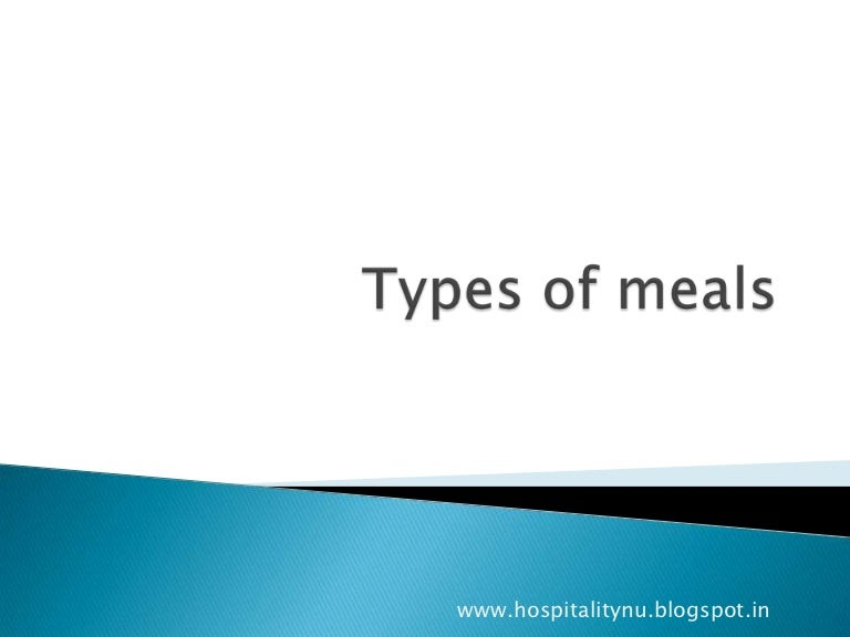 Types of meals.