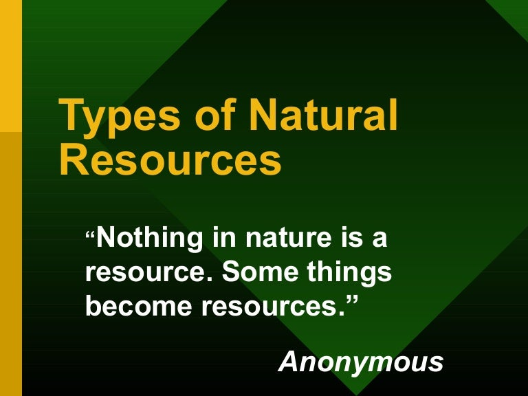 types of natural resources Examples of Natural Resources typesofnaturalresources1 160304042822 thumbnail 4 jpg?cb\u003d1457065751