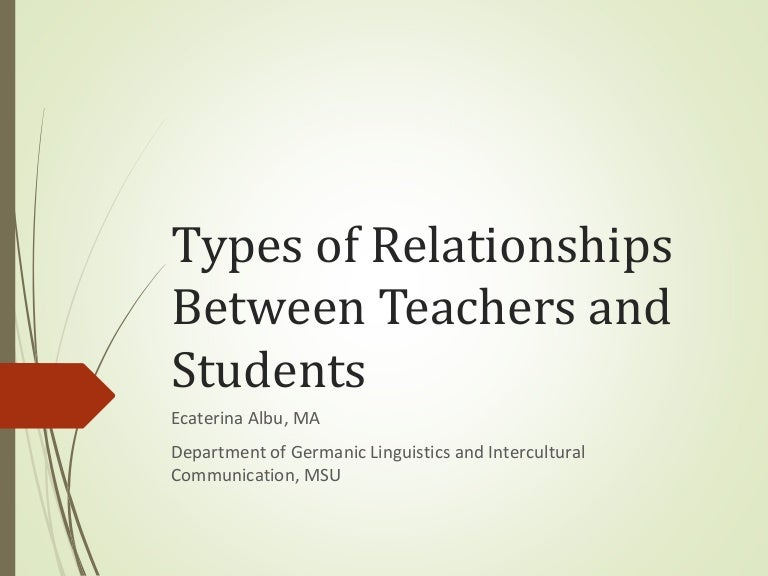 the relationship be between teachers and students Exploring the relationship and influence between teacher expectations and student achievement 630 words | 2 pages study was to explore the relationship and influence between a teacher expectations and student achievements in.
