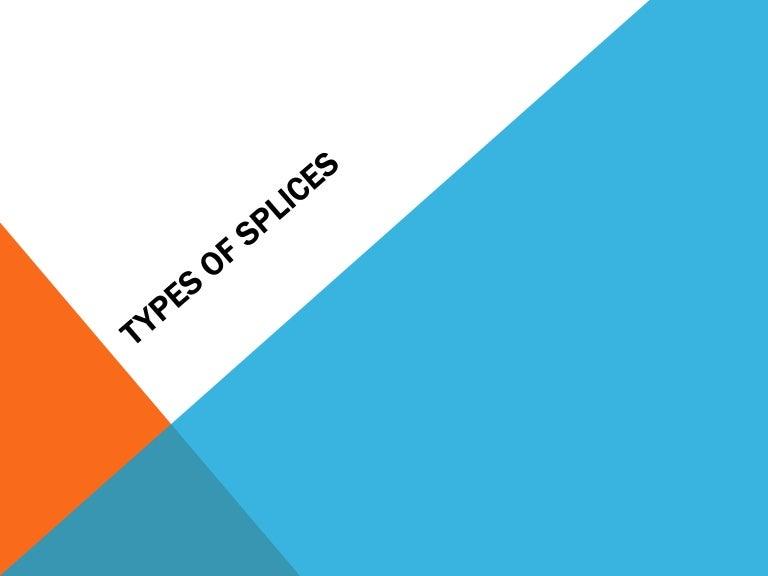 Types of splices