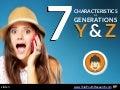 7 Characteristics of Generations Y & Z
