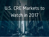 U.S. CRE Markets to Watch in 2017