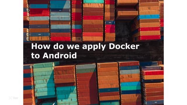 До чого прикладати Docker в Android? - UA Mobile 2019