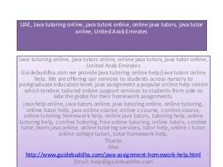 Uae java assignment help, Java tutoring online, java tutors online, online java tutors, java tutor online, United Arab Emirates