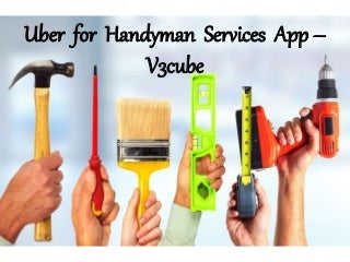 Uber for handyman services app