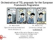 Orchestration of TEL proposals for the European Framework Programme