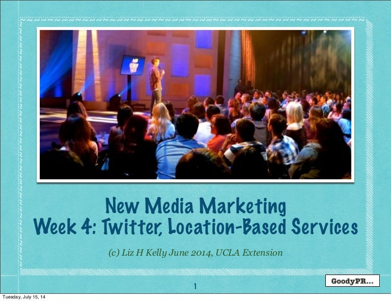 Week 4 UCLA Extension New Media Marketing Twitter and