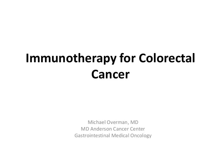 Immunotherapy For Colorectal Cancer