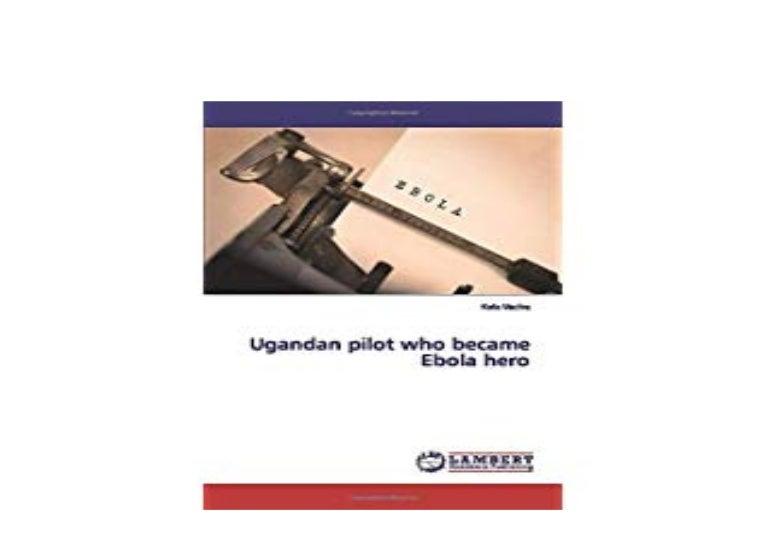 Ugandan pilot who_became_ebola_hero