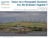 Vision for a Renewable Scotland:Are We All Better Together? | Iain Staffell