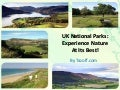 Uk national parks experience nature at its best!