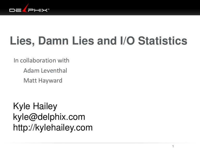 damned lies and statistics The title of my book, damned lies and statistics, comes from a famous aphorism (usually attributed to mark twain or benjamin disraeli): there are three kinds of lies: lies, damned lies, and statistics.