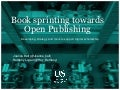 UKSG 2018 Breakout - (Book) Sprinting towards open publishing: developing strategy and tools to support digital scholarship - Ball and Logan