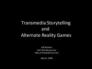 Transmedia Storytelling and Alternate Reality Games
