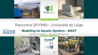 ULg-Skywin - Modelling for aquatic systems - MAST