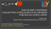 Discourse Centered Collective Intelligence Platforms for Social Innovation