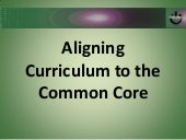 Aligning Curriculum to the Common Core