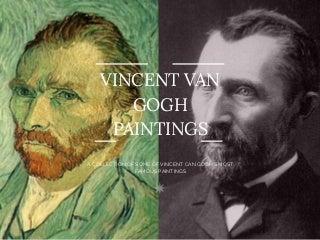 Chase Rubin - Vincent Van Gogh Paintings