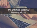 The Ultimate Webinar Planning Guide