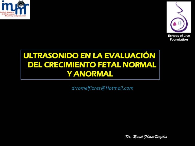Ultrasonido en el crecimiento fetal normal y anormal. dr. romel