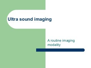 Ultra sound imaging general presentation