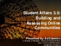 Student Affairs 3.0: Building and Assessing Online Communities