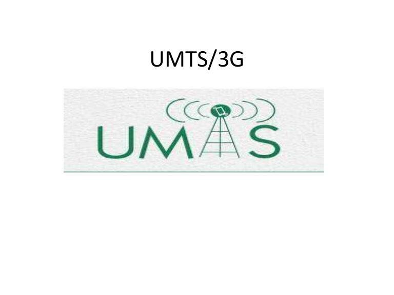 Universal Mobile Telecommunication System (UMTS