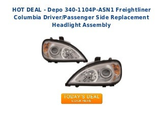 Unbeatable price depo 340-1104 p-asn1 freightliner columbia driver passenger side replacement headlight assembly