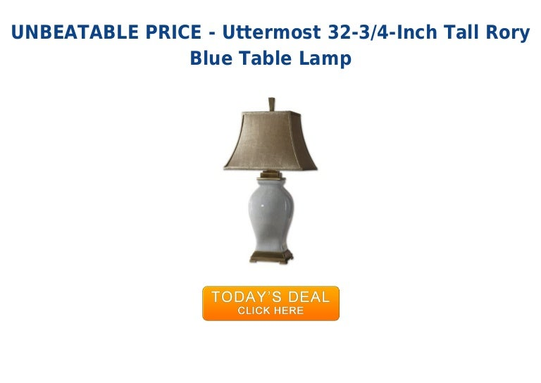 Unbeatable Price Uttermost 32 3 4 Inch Tall Rory Blue Table Lamp