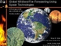 Global Wildland Fire Forecasting Using Space Technologies